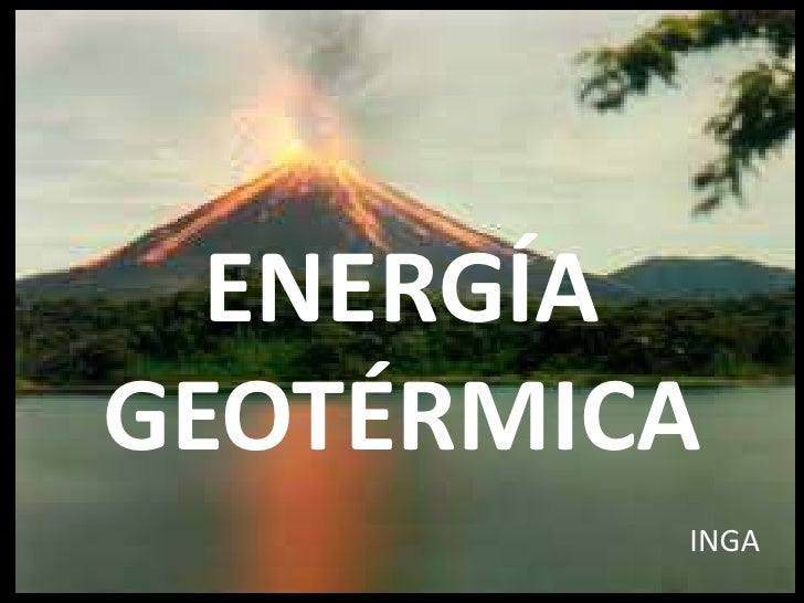 ENERGÍAGEOTÉRMICA         INGA