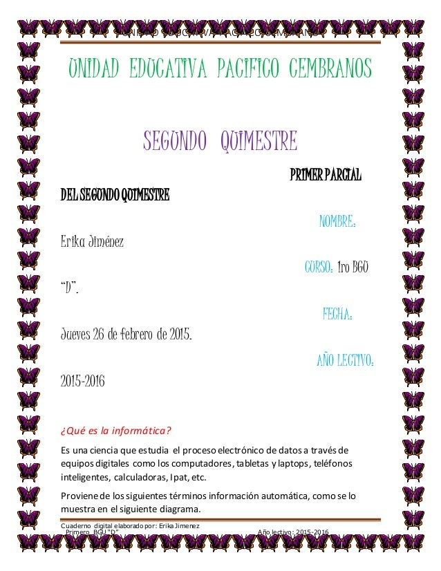 """UNIDAD EDUCATIVA PACIFICO CEMBRANO Cuaderno digital elaborado por: Erika Jimenez Primero BGU """"D"""" Año lectivo: 2015-2016 UN..."""