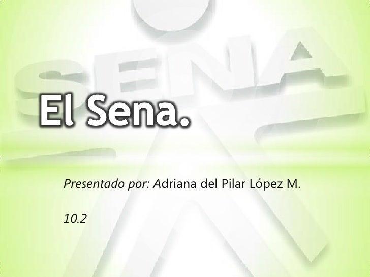 Presentado por: Adriana del Pilar López M.10.2
