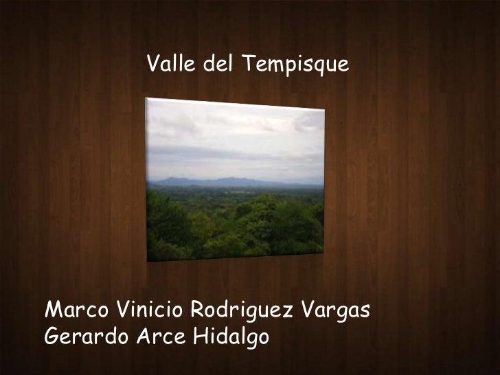 Valle del TempisqueMarco Vinicio Rodriguez VargasGerardo Arce Hidalgo
