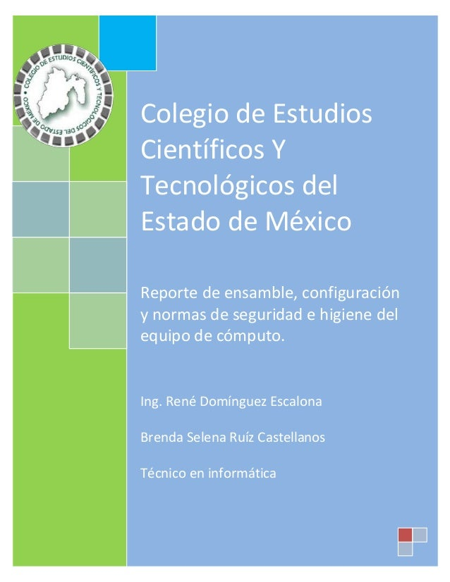 Colegio de EstudiosCientíficos YTecnológicos delEstado de MéxicoReporte de ensamble, configuracióny normas de seguridad e ...