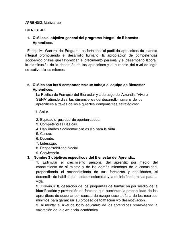 APRENDIZ: Maritza ruiz BIENESTAR 1. Cuál es el objetivo general del programa integral de Bienestar Aprendices. El objetivo...