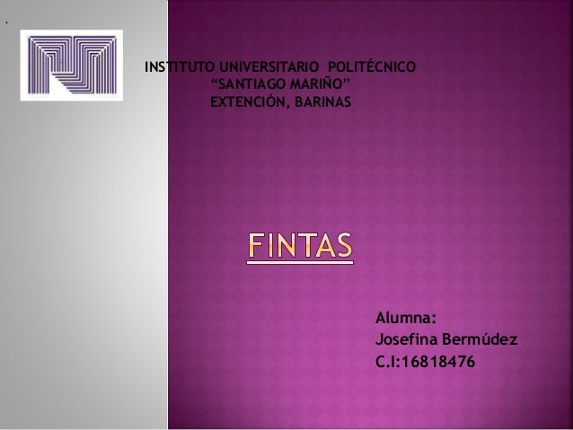 "Alumna: Josefina Bermúdez C.I:16818476 . INSTITUTO UNIVERSITARIO POLITÉCNICO ""SANTIAGO MARIÑO"" EXTENCIÓN, BARINAS"