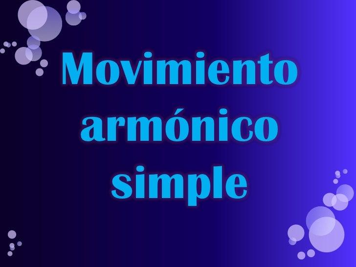 Movimiento armónico simple <br />