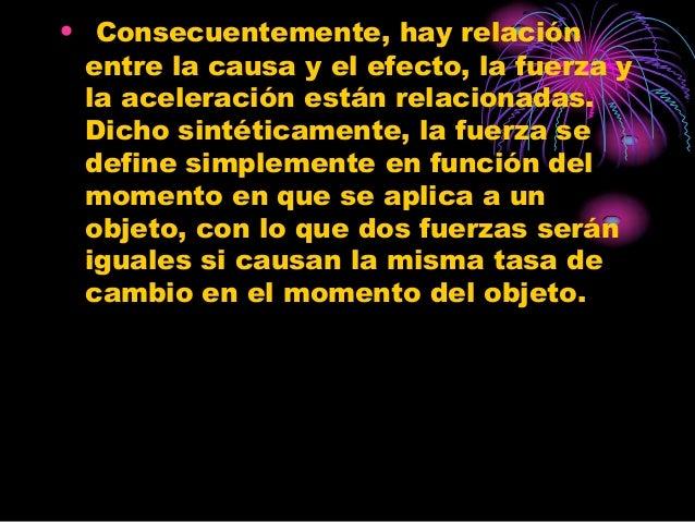 • Donde:• es el momento lineal la fuerza total o fuerza  resultante. Suponiendo que la masa es  constante y que la velocid...