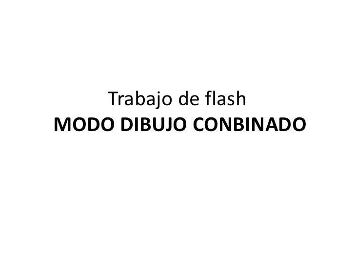 Trabajo de flashMODO DIBUJO CONBINADO