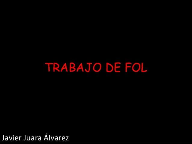 TRABAJO DE FOL  Javier Juara Álvarez