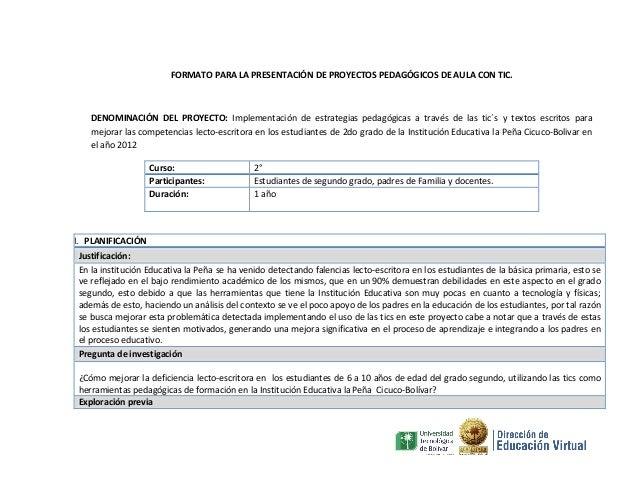 FORMATO PARA LA PRESENTACIÓN DE PROYECTOS PEDAGÓGICOS DE AULA CON TIC.  DENOMINACIÓN DEL PROYECTO: Implementación de estra...