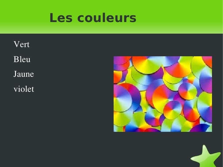 Les couleurs <ul><li>Vert