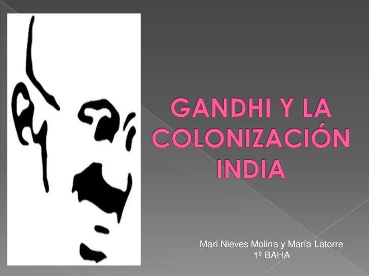 GANDHI Y LA INDEPENDENCIA DE LA INDIA