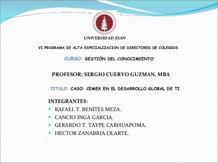 <ul><li>INTEGRANTES: </li></ul><ul><li>RAFAEL T. BENITES MEZA. </li></ul><ul><li>CANCIO INGA GARCIA. </li></ul><ul><li>GER...