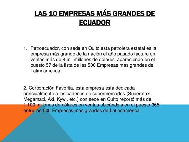 LAS 10 EMPRESAS MÁS GRANDES DE                ECUADOR1. Petroecuador, con sede en Quito esta petrolera estatal es la   emp...