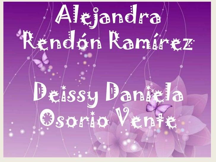 Alejandra Rendón RamírezDeissy Daniela Osorio Vente<br />