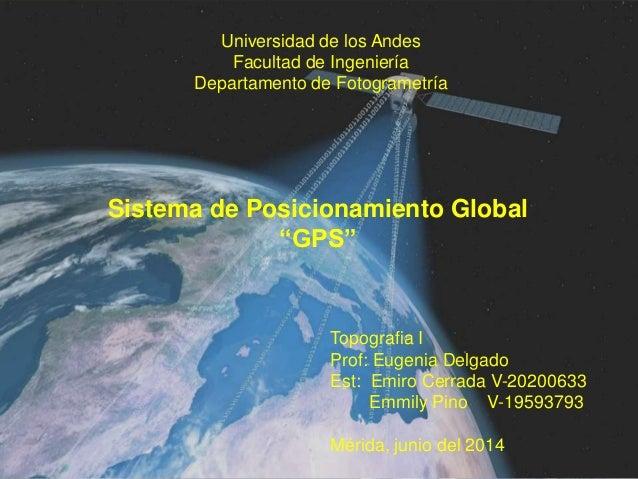 """Universidad de los Andes Facultad de Ingeniería Departamento de Fotogrametría Sistema de Posicionamiento Global """"GPS"""" Topo..."""