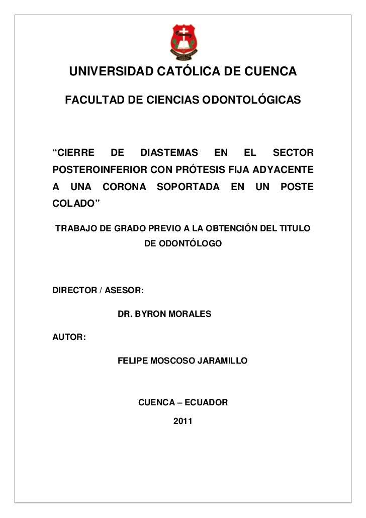 """UNIVERSIDAD CATÓLICA DE CUENCA    FACULTAD DE CIENCIAS ODONTOLÓGICAS""""CIERRE    DE    DIASTEMAS      EN    EL       SECTORP..."""