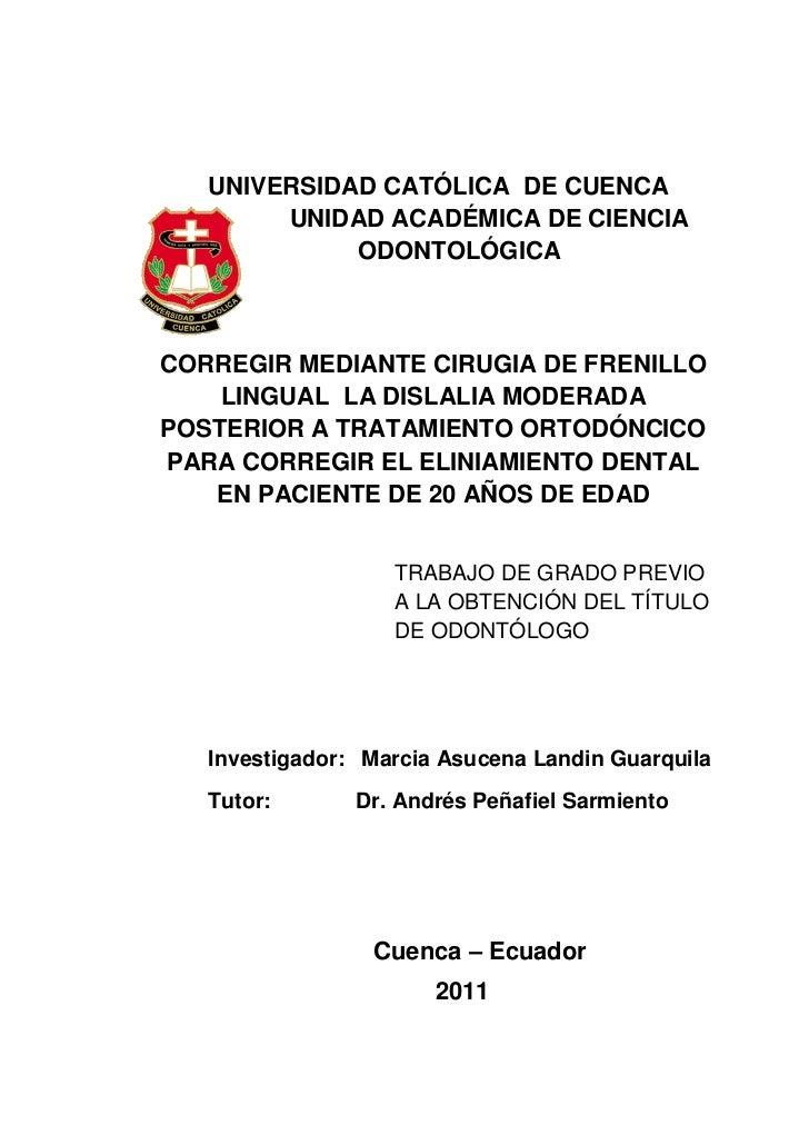 UNIVERSIDAD CATÓLICA DE CUENCA        UNIDAD ACADÉMICA DE CIENCIA             ODONTOLÓGICACORREGIR MEDIANTE CIRUGIA DE FRE...