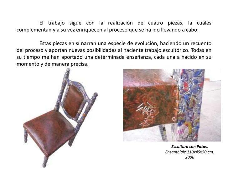 El trabajo sigue con la realización de cuatro piezas, la cuales complementan y a su vez enriquecen al proceso que se ha i...