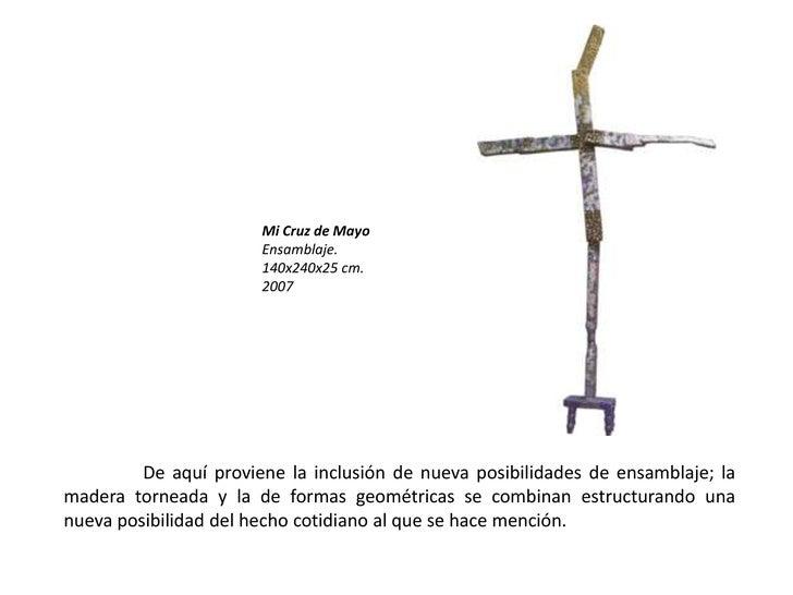 Mi Cruz de Mayo<br />Ensamblaje. <br />140x240x25 cm.<br />2007<br />De aquí proviene la inclusión de nueva posibilidades ...