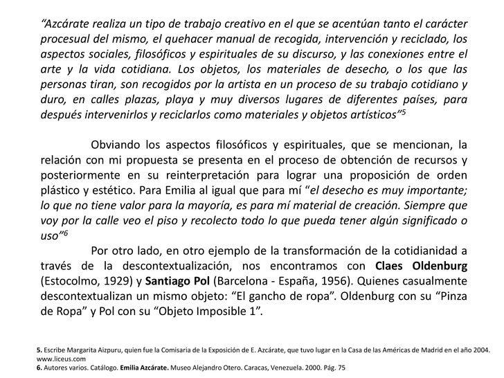 """""""Azcárate realiza un tipo de trabajo creativo en el que se acentúan tanto el carácter procesual del mismo, el quehacer man..."""