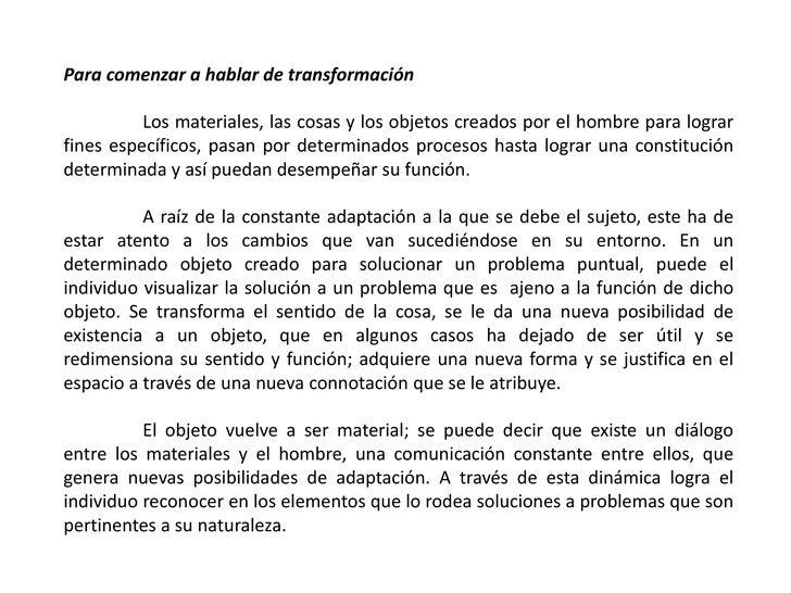 Para comenzar a hablar de transformación<br />Los materiales, las cosas y los objetos creados por el hombre para lograr f...