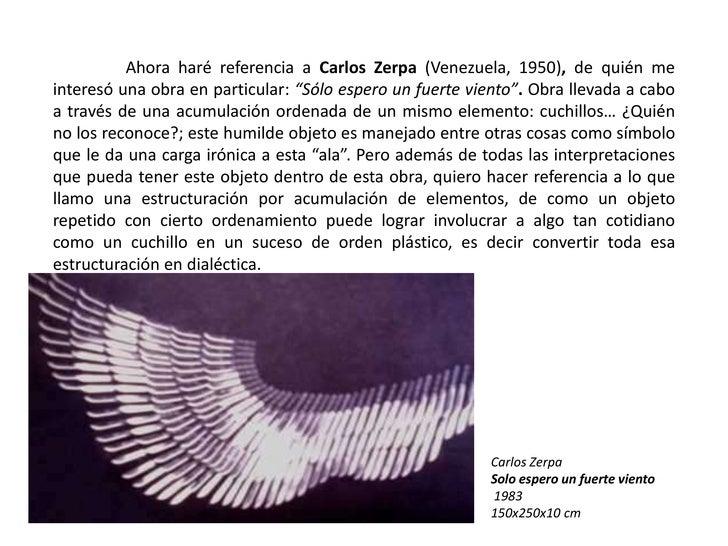 """Ahora haré referencia a Carlos Zerpa (Venezuela, 1950), de quién me interesó una obra en particular: """"Sólo espero un fuer..."""