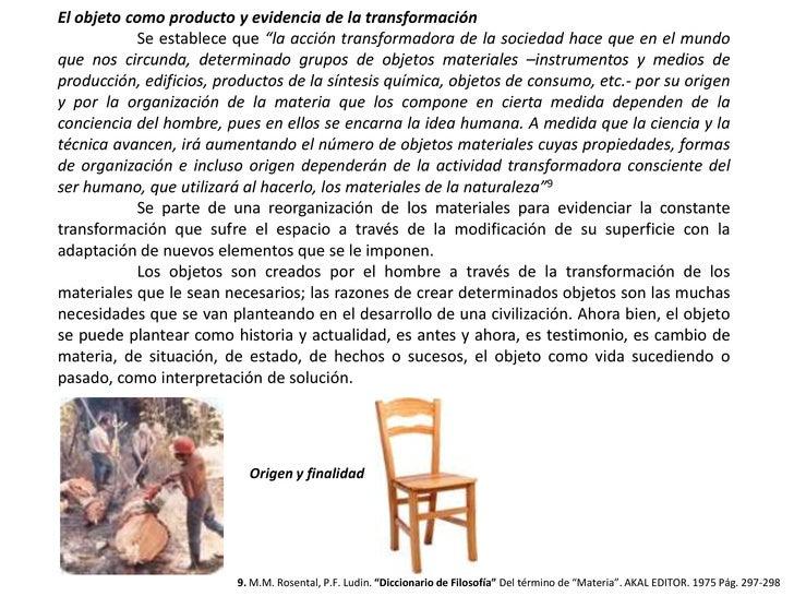 """El objeto como producto y evidencia de la transformación<br />Se establece que """"la acción transformadora de la sociedad h..."""