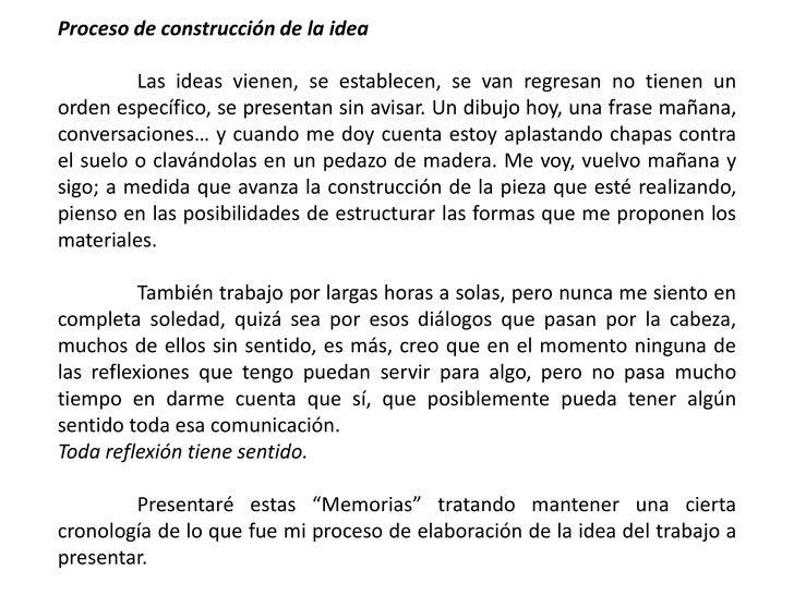 Proceso de construcción de la idea<br />Las ideas vienen, se establecen, se van regresan no tienen un orden específico, ...