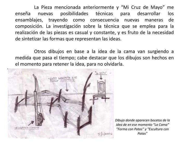 """La Pieza mencionada anteriormente y """"Mi Cruz de Mayo"""" me enseña nuevas posibilidades técnicas para desarrollar los ensamb..."""