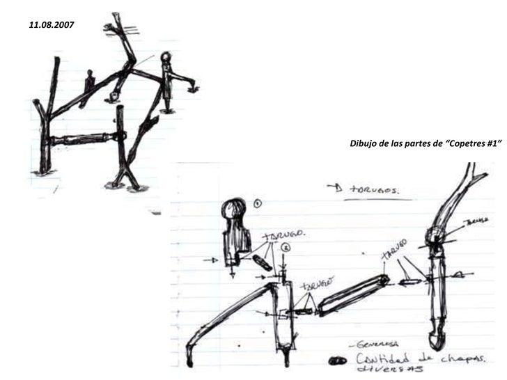 "11.08.2007<br />Dibujo de las partes de ""Copetres #1""<br />"