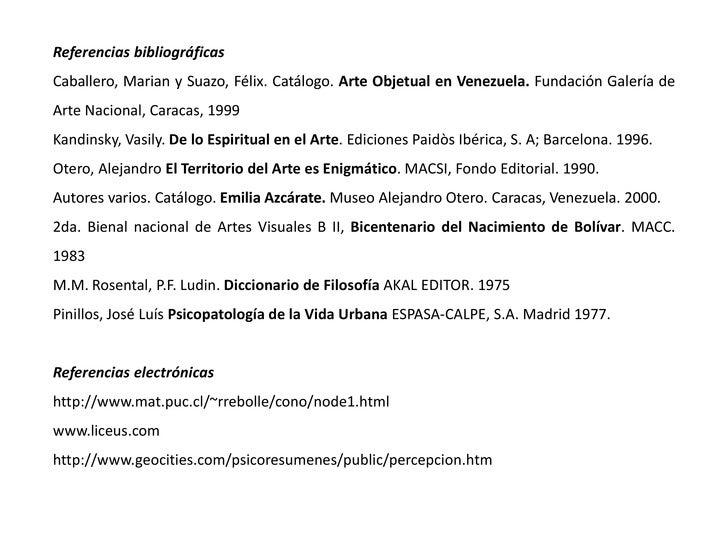 Referencias bibliográficas<br />Caballero, Marian y Suazo, Félix. Catálogo. Arte Objetual en Venezuela. Fundación Galería ...