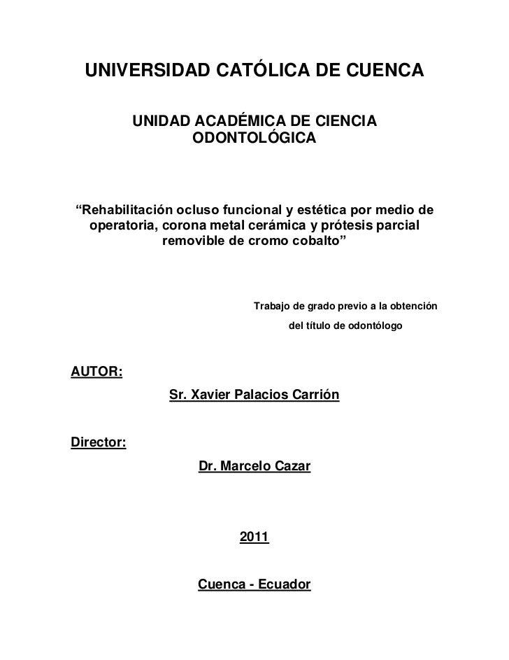 """UNIVERSIDAD CATÓLICA DE CUENCA            UNIDAD ACADÉMICA DE CIENCIA                   ODONTOLÓGICA""""Rehabilitación ocluso..."""