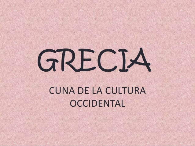 CUNA DE LA CULTURAOCCIDENTALGRECIA