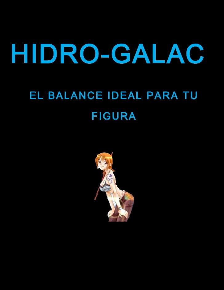 HIDRO-GALAC EL BALANCE IDEAL PARA TU         FIGURA