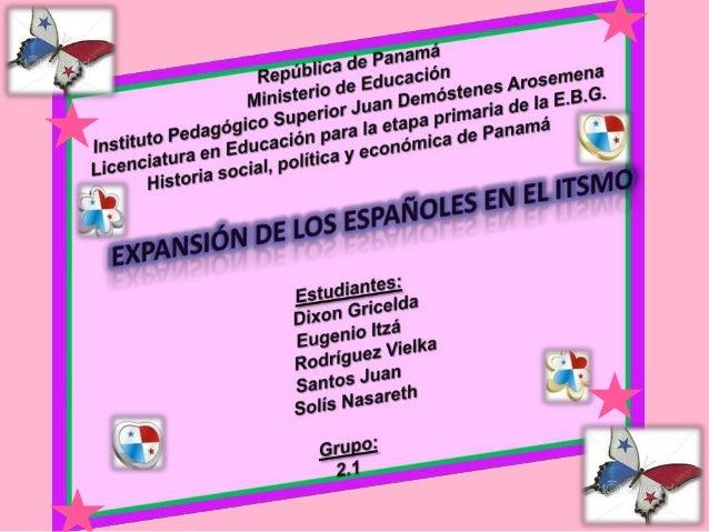 Autores destacados en la expansión española delIstmoUrracà PedrariasEsperaba a losespañoles parapelearY sus intentosde der...
