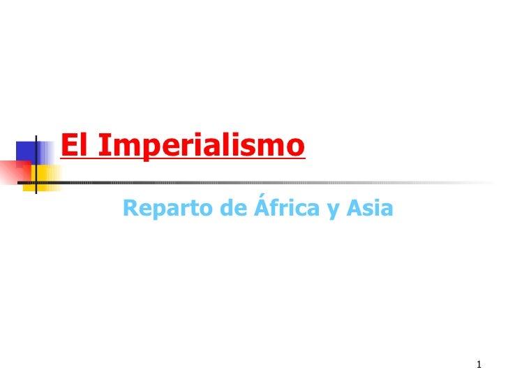 El Imperialismo Reparto de África y Asia