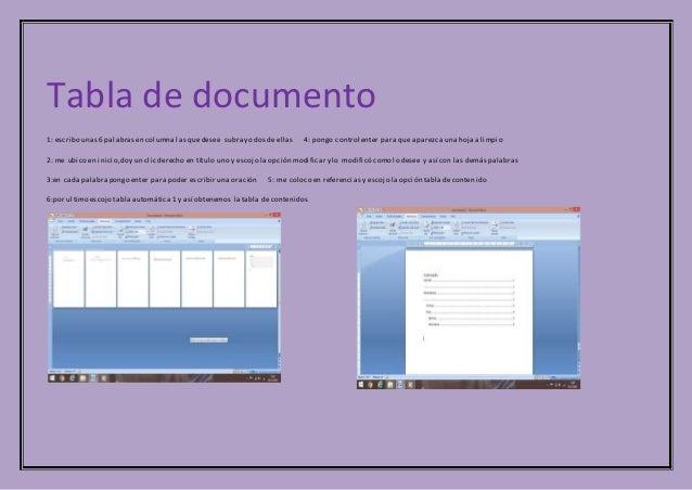Tabla de documento 1: escribo unas 6 palabrasen columna las quedesee subrayo dos de ellas 4: pongo control enter para que ...