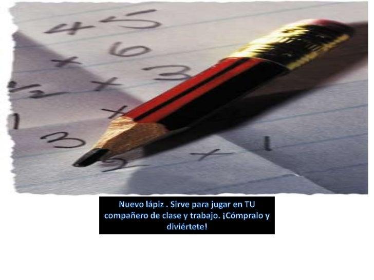 Nuevo lápiz . Sirve para jugar en TU compañero de clase y trabajo. ¡Cómpralo y diviértete! <br />