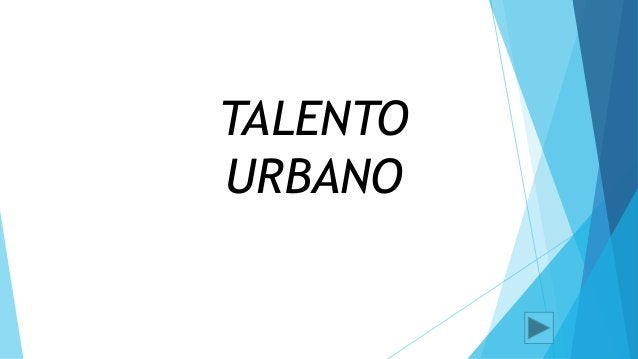 TALENTO URBANO