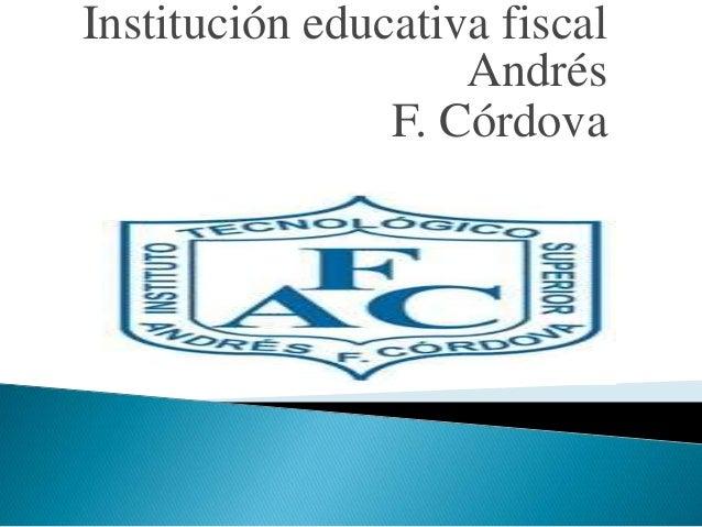 Institución educativa fiscal Andrés F. Córdova