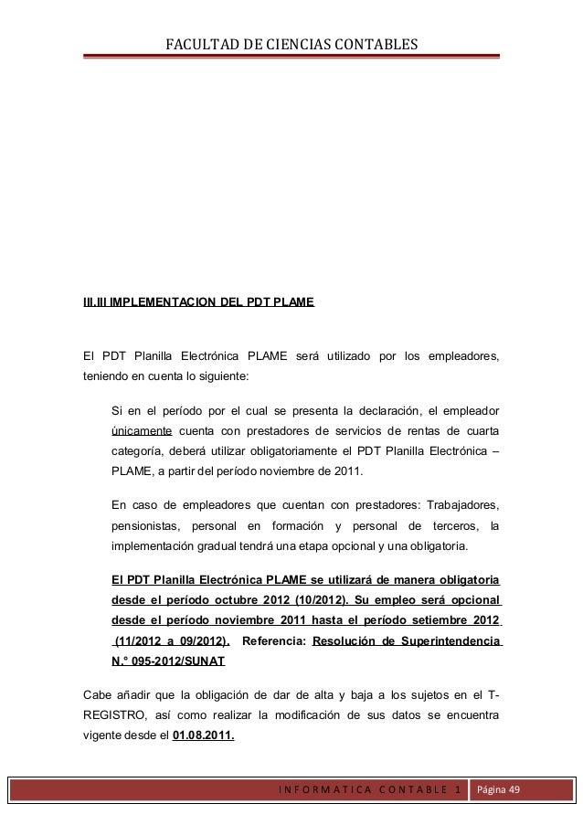 FACULTAD DE CIENCIAS CONTABLESIII.III IMPLEMENTACION DEL PDT PLAMEEl PDT Planilla Electrónica PLAME será utilizado por los...