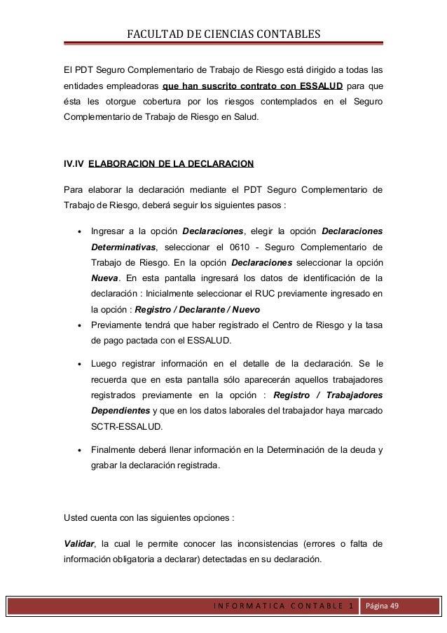 FACULTAD DE CIENCIAS CONTABLESEl PDT Seguro Complementario de Trabajo de Riesgo está dirigido a todas lasentidades emplead...