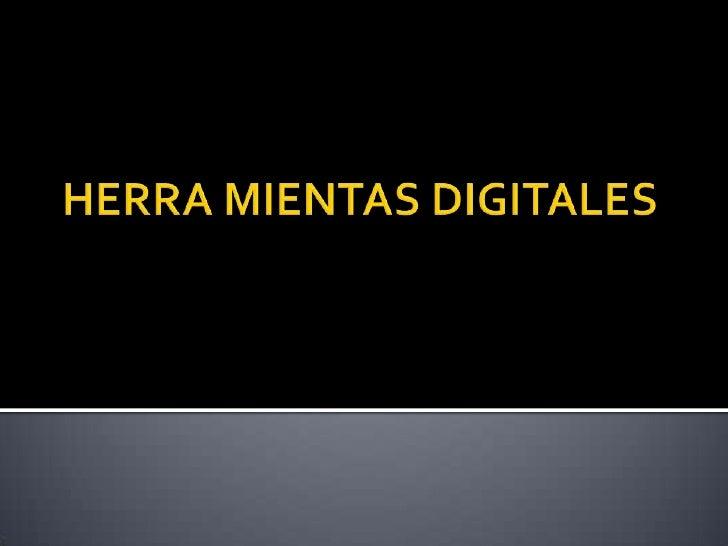 HERRA MIENTAS DIGITALES<br />
