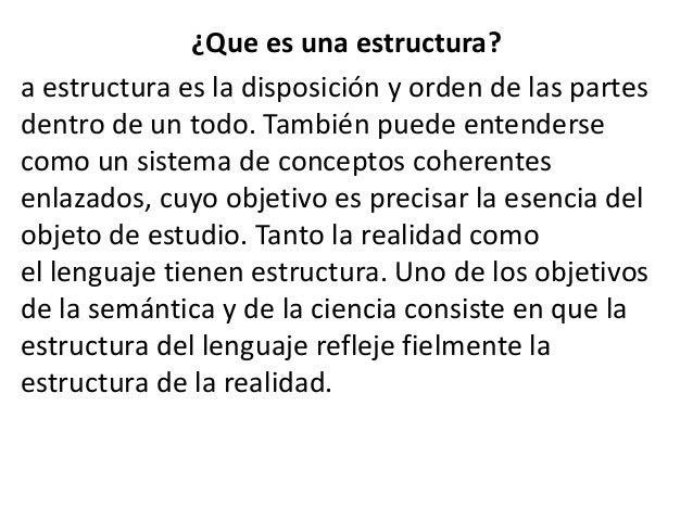 ¿Que es una estructura?a estructura es la disposición y orden de las partesdentro de un todo. También puede entendersecomo...