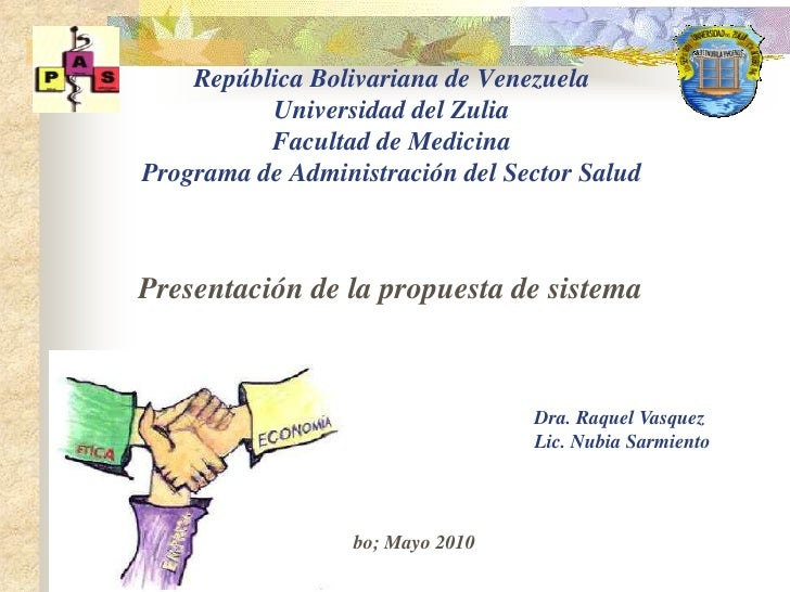 República Bolivariana de VenezuelaUniversidad del ZuliaFacultad de MedicinaPrograma de Administración del Sector Salud<br ...
