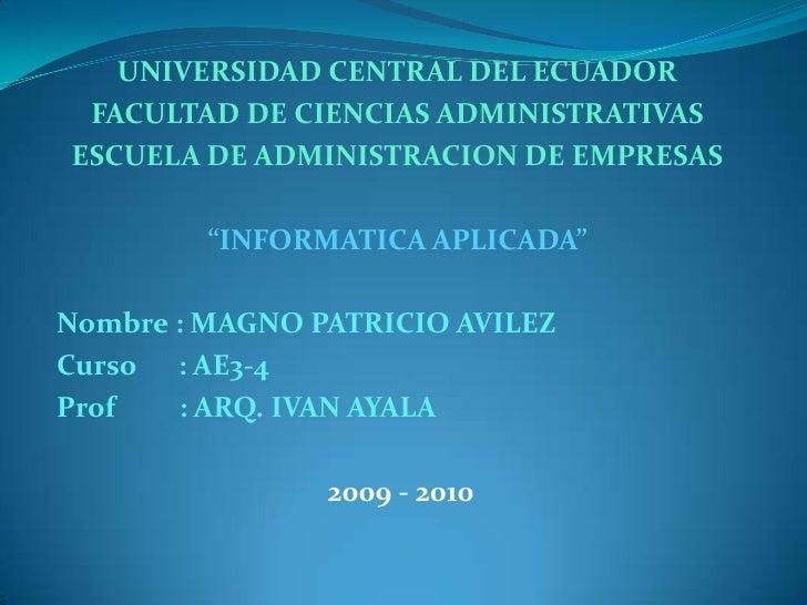 UNIVERSIDAD CENTRAL DEL ECUADOR<br />FACULTAD DE CIENCIAS ADMINISTRATIVAS<br />ESCUELA DE ADMINISTRACION DE EMPRESAS<br />...