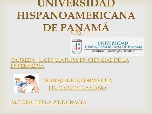  CARRERA : LICENCIATURA EN CIENCIAS DE LA ENFERMÉRÍA TRABAJO DE INFORMÁTICA LIC:CARLOS CAMAÑO AUTORA: PERLA Z.DE GRACIA U...