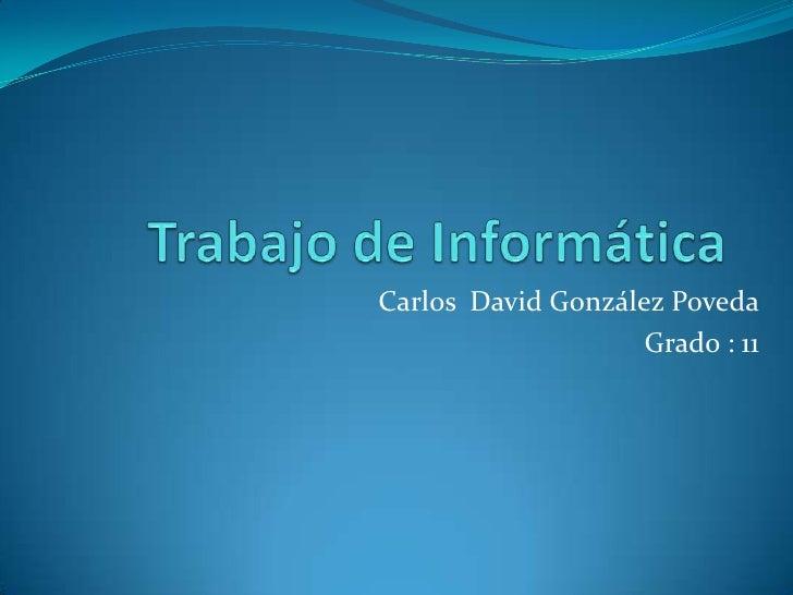 Carlos David González Poveda                    Grado : 11