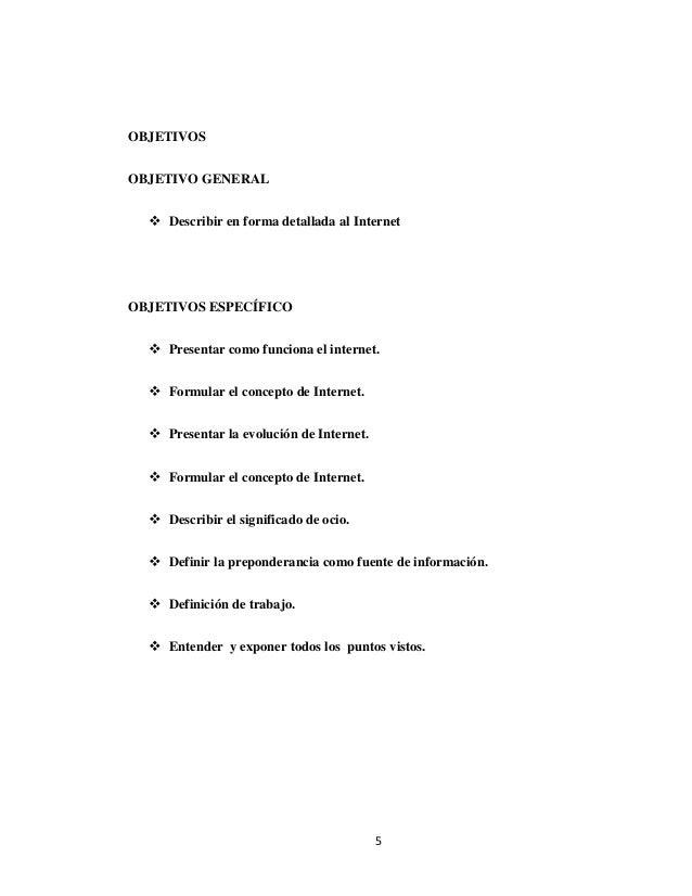 OBJETIVOSOBJETIVO GENERAL   Describir en forma detallada al InternetOBJETIVOS ESPECÍFICO   Presentar como funciona el in...