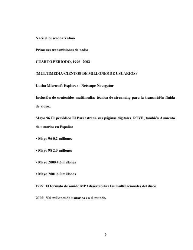 Nace el buscador YahooPrimeras transmisiones de radioCUARTO PERIODO, 1996- 2002(MULTIMEDIA-CIENTOS DE MILLONES DE USUARIOS...