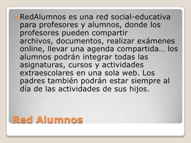    RedAlumnos es una red social-educativa    para profesores y alumnos, donde los    profesores pueden compartir    archi...